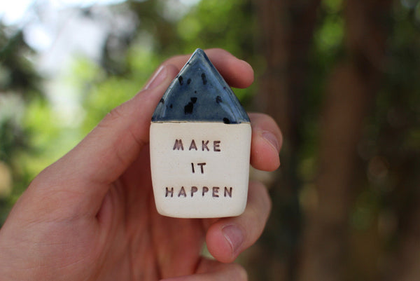 Make it happen Inspirational gift Inspirational quote Motivational quotes Personal gift Miniature house