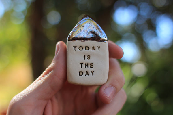 Inspirational quote Personal gift Miniature house Motivational quotes Today is the day