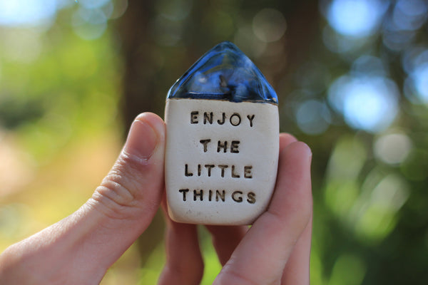 Inspirational quote Motivational quotes Personal gift Miniature house Enjoy the little things