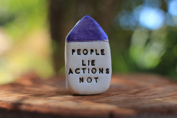 Inspirational quote Motivational quotes Personal gift Miniature house People lie Actions not