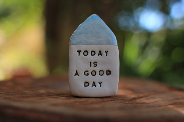 Inspirational quote Motivational quotes Personal gift Miniature house Today is a good day