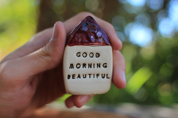Inspirational quote Motivational quotes Personal gift Miniature house Good morning beautiful
