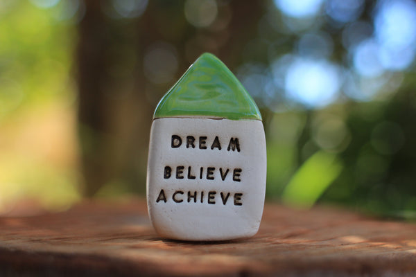 Inspirational quote Motivational quotes Personal gift Miniature house Dream Believe Achieve