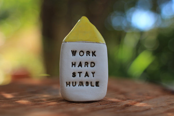 Inspirational quote Motivational quotes Personal gift Miniature house Work hard stay humble