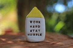 Inspirational quote Motivational quotes Personal gift Miniature house Work hard stay humble - Ceramics By Orly  - 1