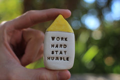 Inspirational quote Motivational quotes Personal gift Miniature house Work hard stay humble - Ceramics By Orly  - 3