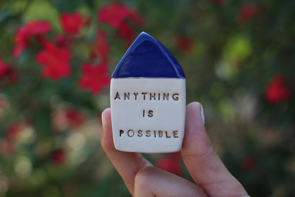 Anything is possible Inspirational quote Motivational quotes Personal gift Miniature house