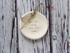 Wedding ring dish All my love All my life - Ceramics By Orly  - 5