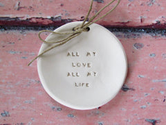 Wedding ring dish All my love All my life - Ceramics By Orly  - 1