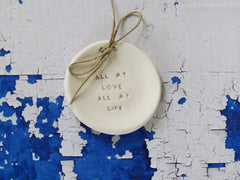 Wedding ring dish All my love All my life - Ceramics By Orly  - 2