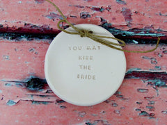 You may kiss the bride Wedding ring bearer Ring dish Wedding Ring pillow - Ceramics By Orly  - 4