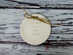 You may kiss the bride Wedding ring bearer Ring dish Wedding Ring pillow - Ceramics By Orly  - 3
