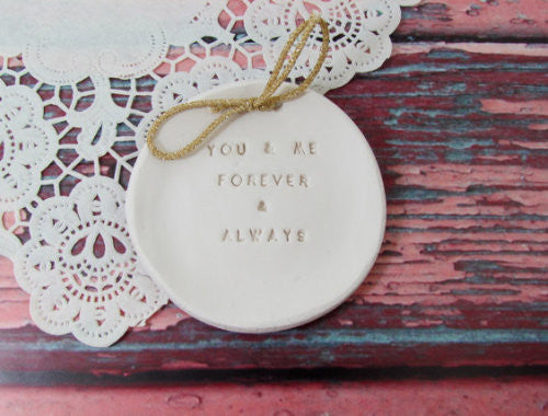 You and me forever and always Wedding ring dish