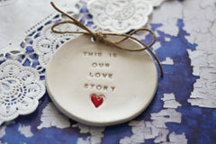 Wedding ring dish – This is our love story Ring bearer Wedding Ring pillow - Ceramics By Orly  - 5