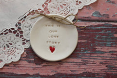 Wedding ring dish – This is our love story Ring bearer Wedding Ring pillow - Ceramics By Orly  - 4