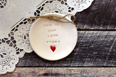 Wedding ring dish – This is our love story Ring bearer Wedding Ring pillow - Ceramics By Orly  - 3