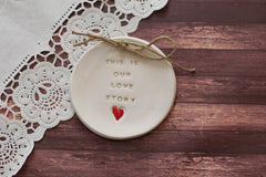Wedding ring dish – This is our love story Ring bearer Wedding Ring pillow - Ceramics By Orly  - 2