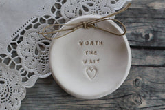 Wedding ring dish Worth the wait - Ceramics By Orly  - 2