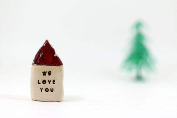 We love you house Gift for friends Gift for parents Miniature house Ceramic house