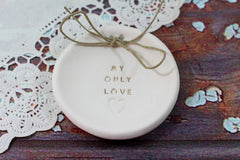 Anniversary gift My only love Ring dish Wedding ring dish - Ring bearer Wedding Ring pillow 1st anniversary gift - Ceramics By Orly  - 2