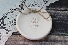 Anniversary gift My only love Ring dish Wedding ring dish - Ring bearer Wedding Ring pillow 1st anniversary gift - Ceramics By Orly  - 5