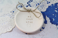 Anniversary gift My only love Ring dish Wedding ring dish - Ring bearer Wedding Ring pillow 1st anniversary gift - Ceramics By Orly  - 4