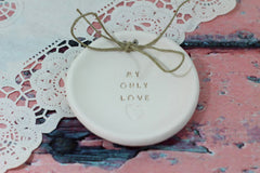 Anniversary gift My only love Ring dish Wedding ring dish - Ring bearer Wedding Ring pillow 1st anniversary gift - Ceramics By Orly  - 3