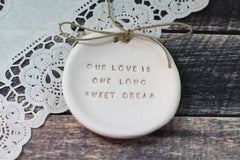 Anniversary gift Our love is one long sweet dream Ring dish Wedding ring dish - Ring bearer Wedding Ring pillow Our love story - Ceramics By Orly  - 4