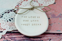 Anniversary gift Our love is one long sweet dream Ring dish Wedding ring dish - Ring bearer Wedding Ring pillow Our love story - Ceramics By Orly  - 2
