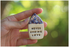 Miniature house Motivational quotes Inspirational quote Never ending love - Ceramics By Orly  - 1