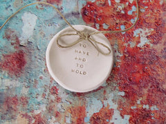 Wedding ring dish To have and to hold - Ceramics By Orly  - 2