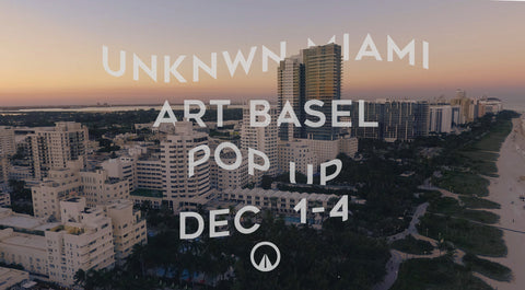 UNKNWN x ART BASEL