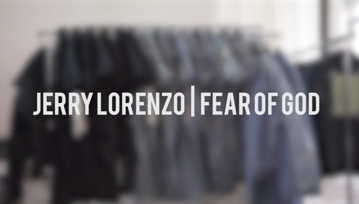 UNKNWN Presents: Jerry Lorenzo of Fear of God