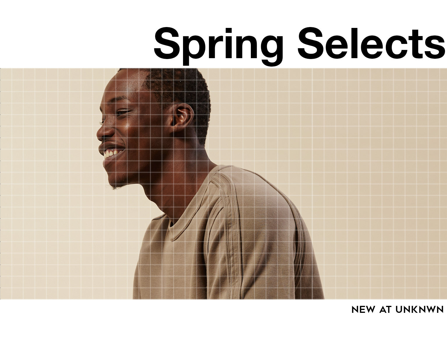 UNKNWN Presents Spring Selects