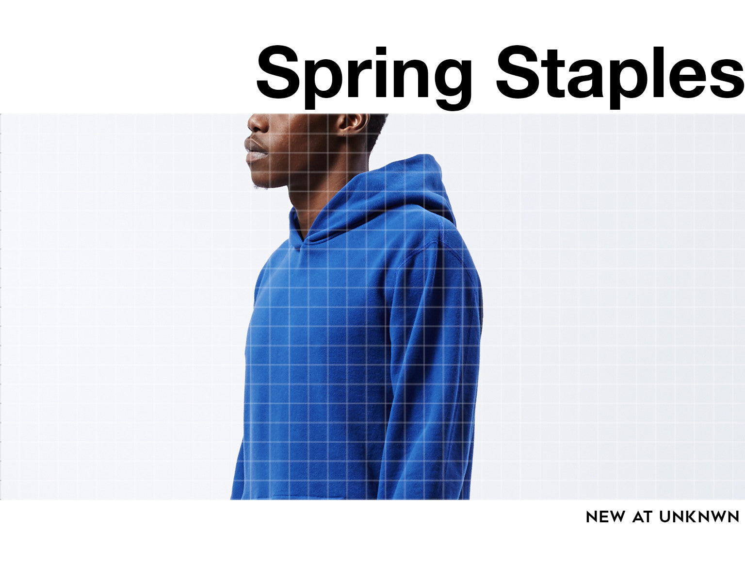 UNKNWN Presents Spring Staples