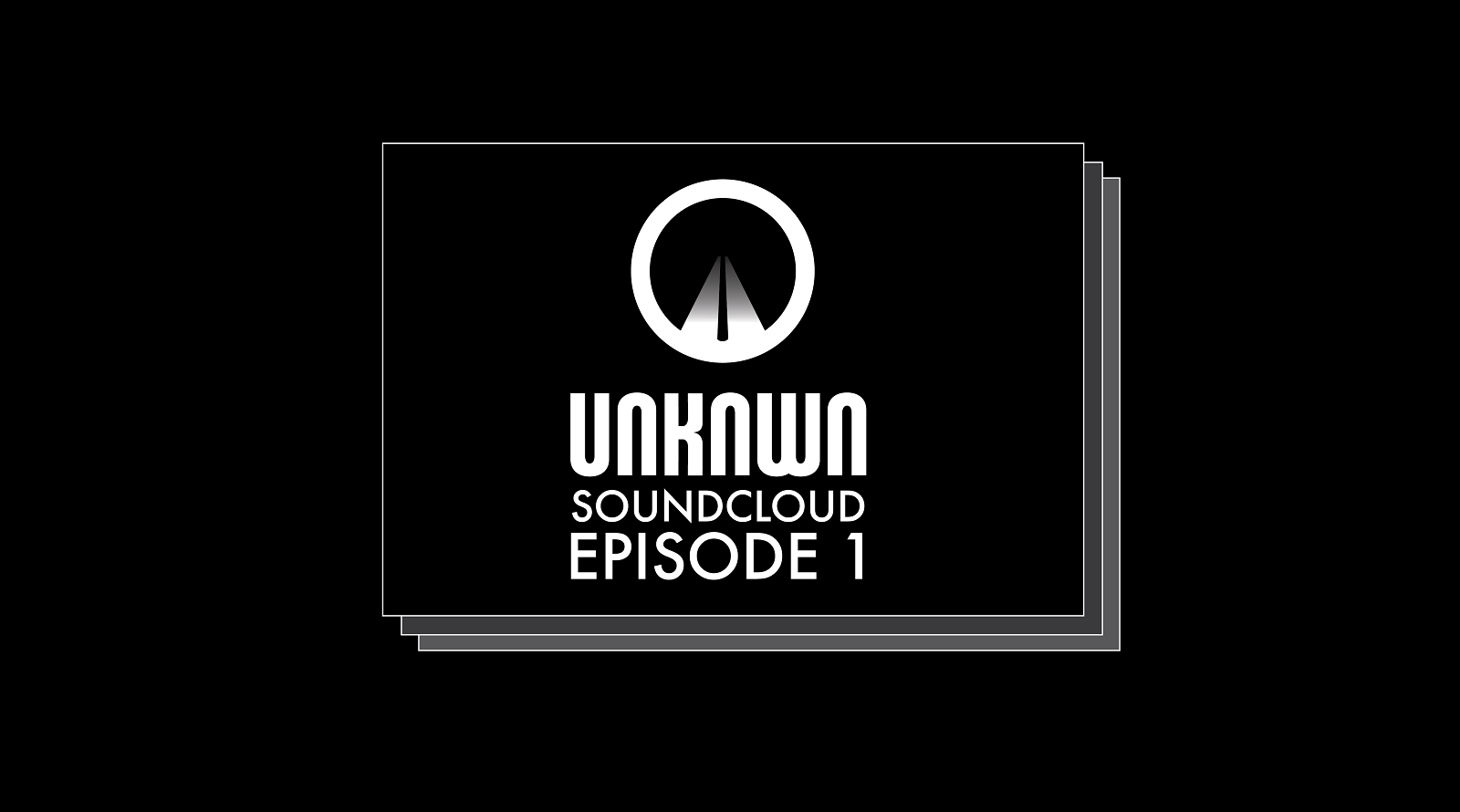 UNKNWN Soundcloud Episode 1