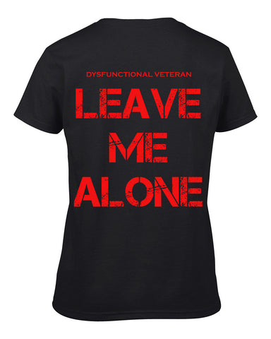 LEAVE ME ALONE T-Shirt (Down the Back) (Female)