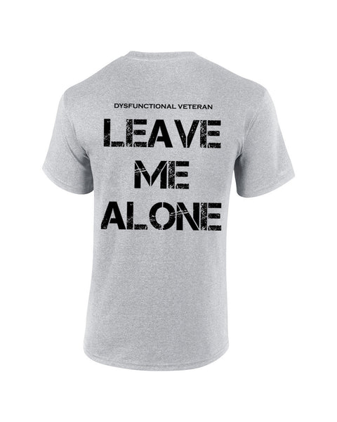 *Clearance Item* LEAVE ME ALONE T-Shirt (Down the Back)