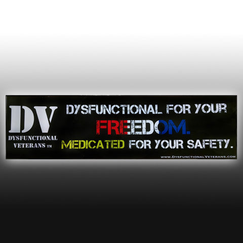 DYSFUNCTIONAL FOR YOUR FREEDOM Bumper Sticker