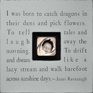 I Was Born To Catch Dragons Picture Frame Sugarboo