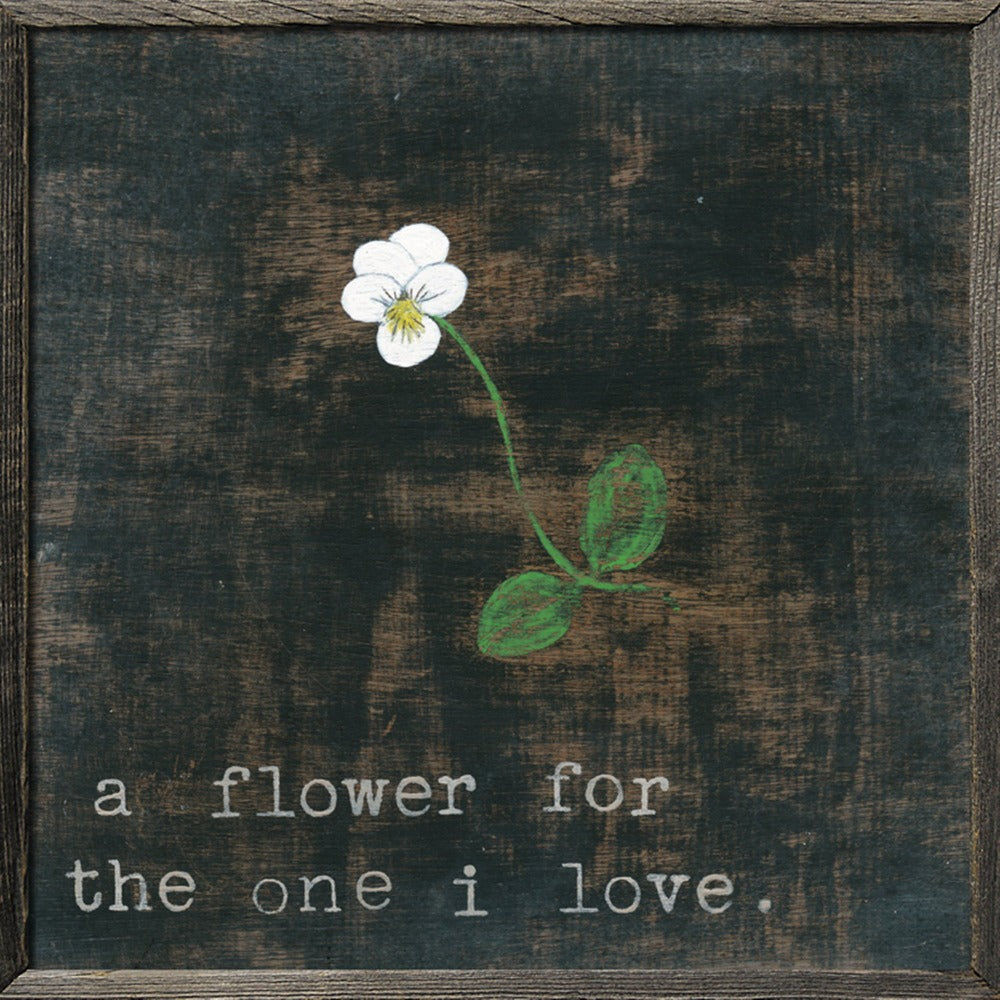 A Flower For The One I Love Print