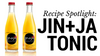 How to Make Jin+Ja Tonic