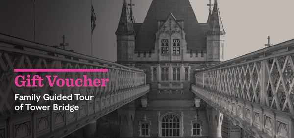 Gift Voucher - Family Guided Tour of Tower Bridge