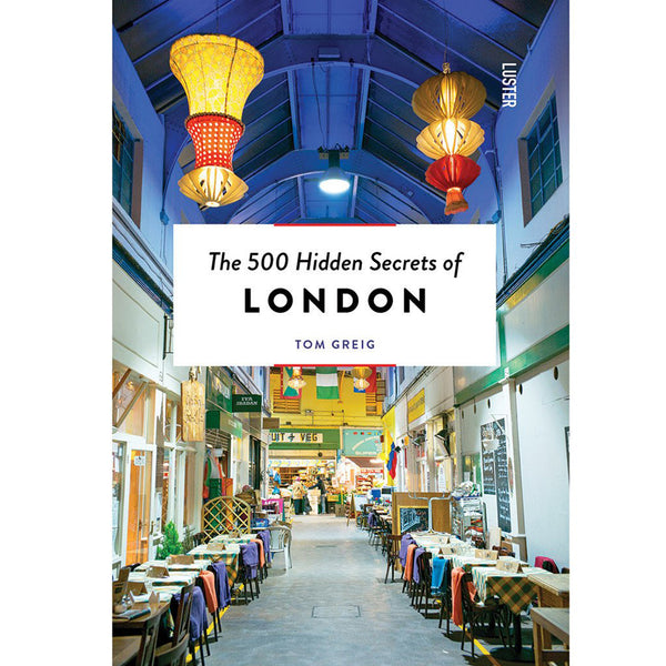 500 Hidden Secrets Of London book cover