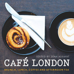 Cafe London Book - Brunch, Lunch, Coffee and Afternoon Tea