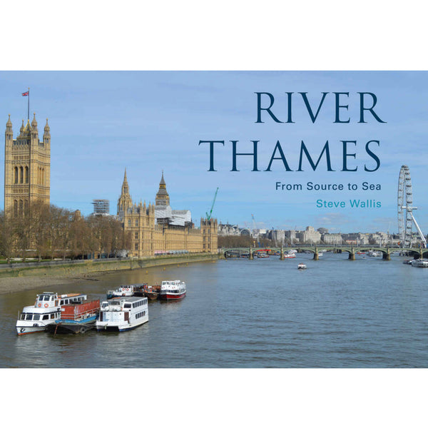 River Thames - From Source To Sea Book cover