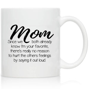 Novelty Coffee Mug for Mom, I'm Your Favorite- Front and Back Print- Gift Idea for Mothers- Best Mom Gift- Gag Mother's Day Gift- Funny Birthday Present for Mom From Daughter, Son