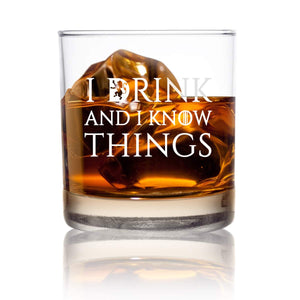 I Drink and I Know Things Tumbler Whiskey Scotch Glass- 11 oz- Funny Novelty Lowball Rocks Glass - Present for Dad, Men, Friends, Him- Made in USA- Old Fashioned Whiskey Inspired by Game of Thrones