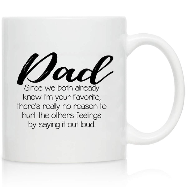Novelty Coffee Mug for Dad, I'm Your Favorite- Front and Back Print- Gift Idea for Fathers- Best Dad Gift- Gag Father's Day Gift- Funny Birthday Present for Dad From Daughter, Son