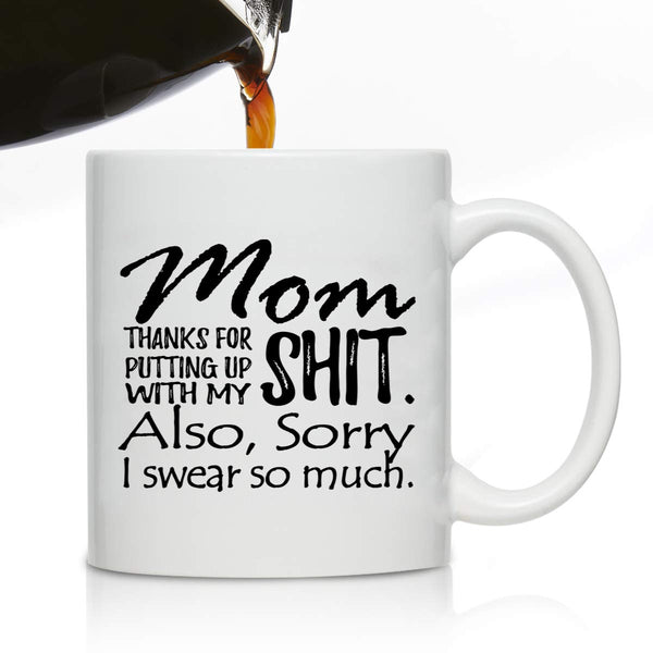 Novelty Coffee Mug for Mom, Sorry I Swear So Much- Front and Back Print- Gift Idea for Mothers- Best Mom Gift- Gag Mother's Day Gift- Funny Birthday Present for Mom From Daughter, Son